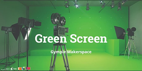 Intro to Green Screen - Makerspace Gympie  tickets