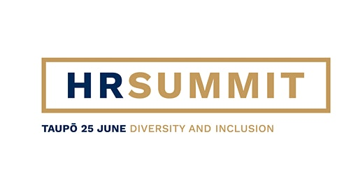 HR Summit - Taupō:  Diversity and Inclusion - Reloaded