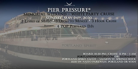 Portland Memorial Weekend Pier Pressure White Party Cruise tickets