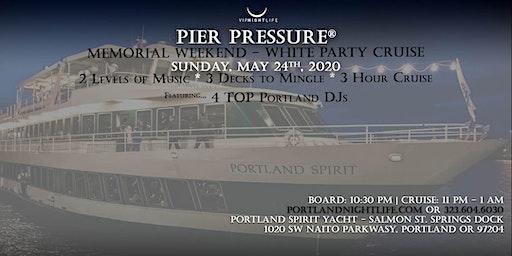 Portland Memorial Weekend Pier Pressure White Party Cruise
