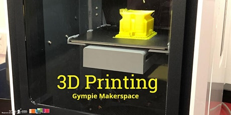 Intro to 3D Printing - Makerspace Gympie  tickets