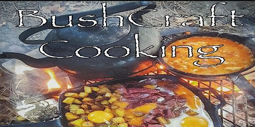 Bushcraft Cooking & Outdoor Adventure