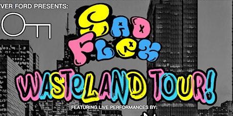 SAD FLEX! WASTELAND TOUR: CHICAGO tickets