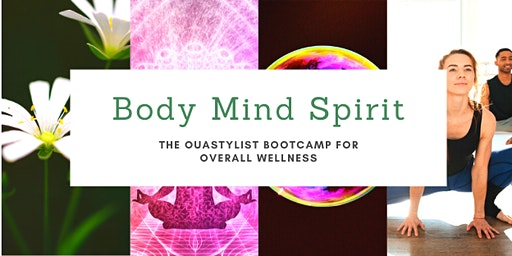 Body Mind Spirit - The Bootcamp for Overall Wellness