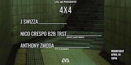 LVL 44 Presents : 4 x 4 tickets