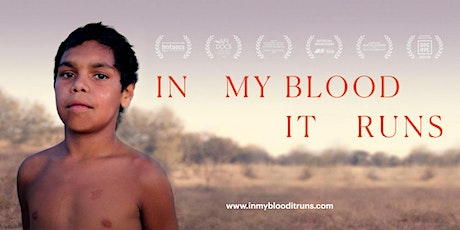 In My Blood It Runs -  Encore Screening - Mon 23rd March - Hobart tickets