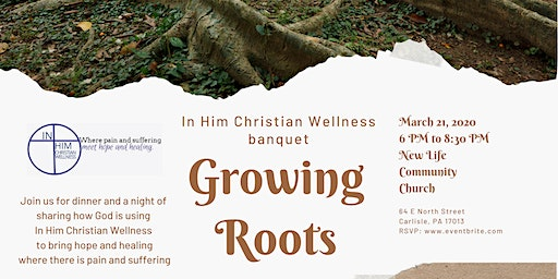 In Him Christian Wellness Banquet: Growing Roots