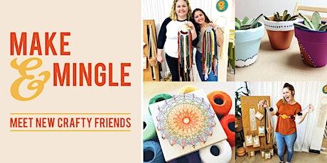 Make & Mingle: Meet New Crafty Friends tickets