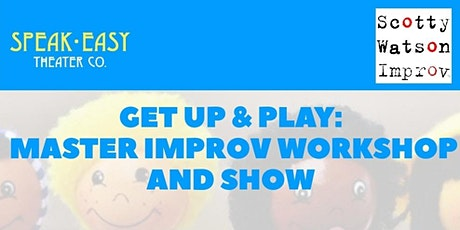 Get Up & Play: Master Improv Workshop And Show From  NYC's Scotty Watson tickets