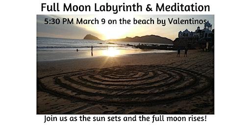 Full Moon Labyrinth and Meditation