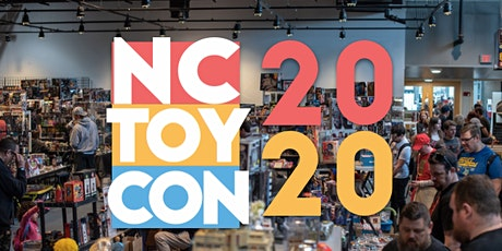 NCTOYCON 2020: Best Convention for Action Figure & Toy Enthusiasts in NC! tickets