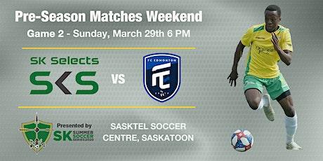 SK Selects Pre-Season Game vs FC Edmonton tickets