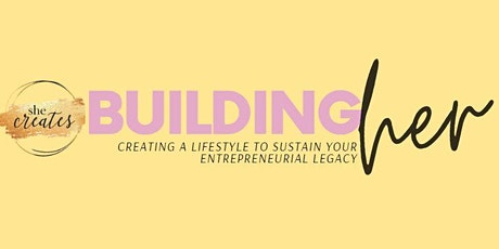 BuildingHER: Creating a lifestyle to sustain your entrepreneurial legacy tickets