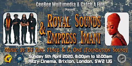 CeeBee Multimedia & Catch A Fire Present: Royal Sounds & Empress Imani tickets