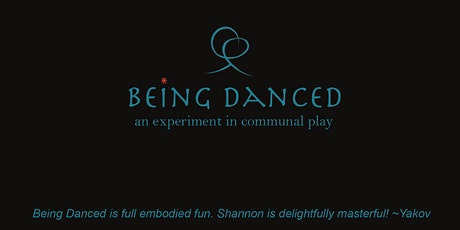 Being Danced:  An experiment in communal Play! tickets