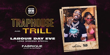 Traphouse & Trill - Labour Day Eve tickets