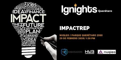 Ignight ImpacTrep Querétaro boletos