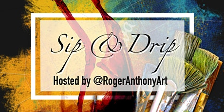 Sip & Drip tickets