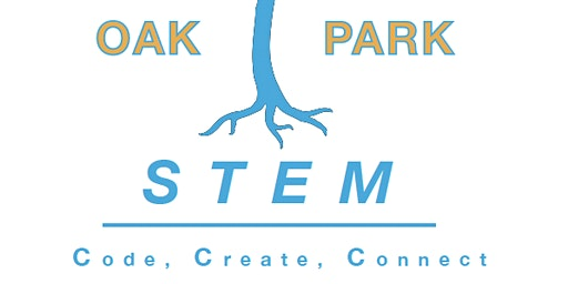 Oak Park STEM Showcase:  Code, Create, Connect
