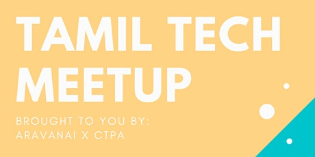 Aravanai x CTPA Presents: Tamil Tech Meetup tickets