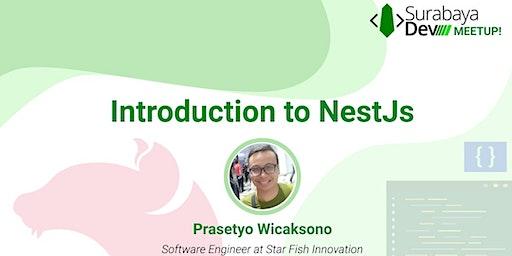 Introduction to NestJs - SurabayaDev MeetUp | February 2020