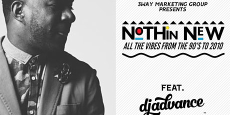Nothin New (90s . 2000s Party Series) + Dj Advance {This Friday} tickets