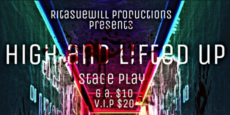 High & Lifted Up,  The Stage Play tickets