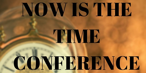 Now is the Time Conference