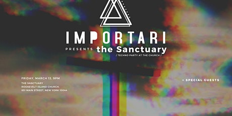 IMPORTARI Presents the Sanctuary: Friday the 13th Techno Church Party tickets