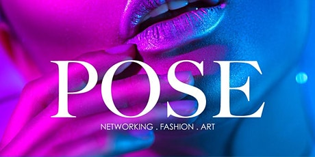 POSE Fashion. Art. Party Experience tickets