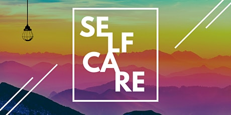Self Care 101 for those in Business + Entrepreneurs tickets