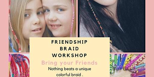 Friendship Braid Workshop