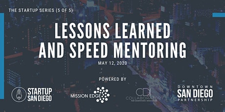 Lessons Learned and Speed Mentoring (Startup Series: Workshop 5 of 5) tickets