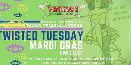 TWISTED TUESDAY /// MARDI GRAS EDITION tickets
