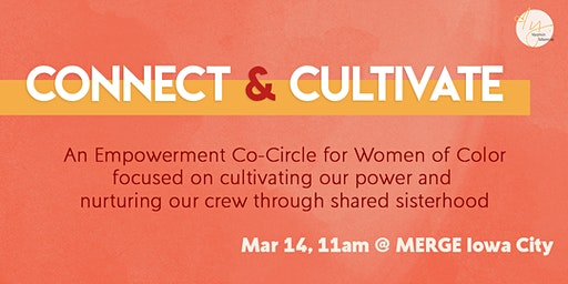 Connect & Cultivate: A Women of Color Empowerment Co-Circle