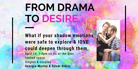 Drama To Desire - Intimacy Within Conflict tickets