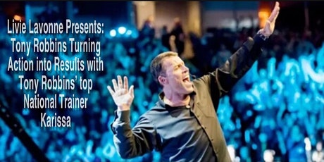 Livie Lavonne Presents: Tony Robbins Turning Action into Results tickets