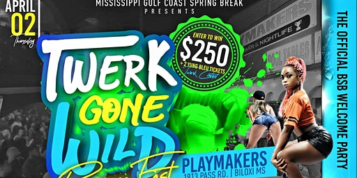 Ms Gulf Coast Spring Break Welcome Party feat TWERK GONE WILD BOUNCE FEST