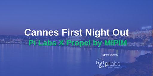 Pi Labs X Propel by MIPIM invite you to - Cannes First Night Out