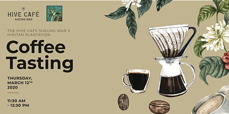 the Hive Café Sheung Wan x Hinitan Plantation - Coffee Tasting tickets