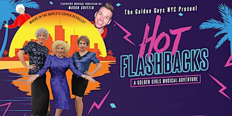 Hot Flashbacks!   A Golden Girls Musical Adventure tickets