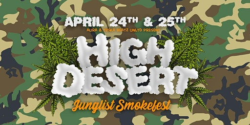 HIGH DESERT: A JUNGLIST SMOKEFEST