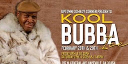 Kool Bubba!