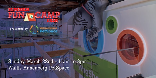 2020 Playa Vista Summer Fun & Camp Fair presented by Wallis Annenberg PetSpace