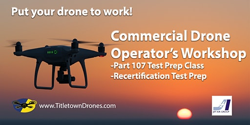 Commercial Drone Operator, Remote Pilot-FAA Exam Prep Class March 6, 2020