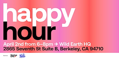 Startup CPG / Wild Earth Happy Hour tickets