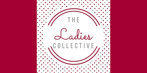 The Ladies Collective Supper - March 2020
