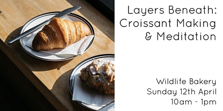 Layers Beneath: Croissant Making & Meditation tickets