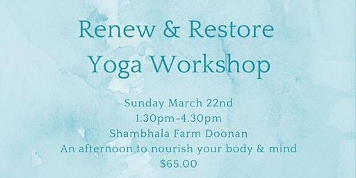 Renew & Restore Yoga Workshop