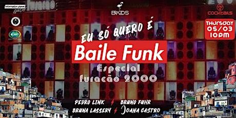 Eu só quero é Baile Funk ® Special: Furacão 2000 tickets